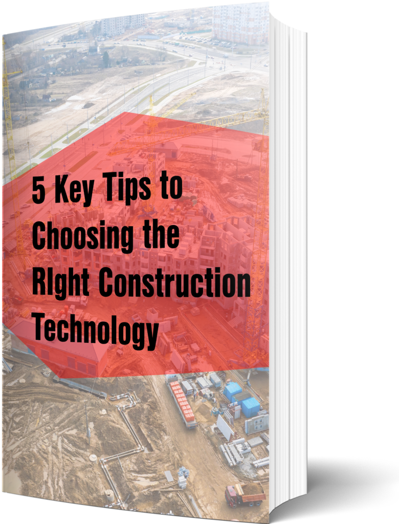 5 Key Tips To Choosing the Right Construction Technology