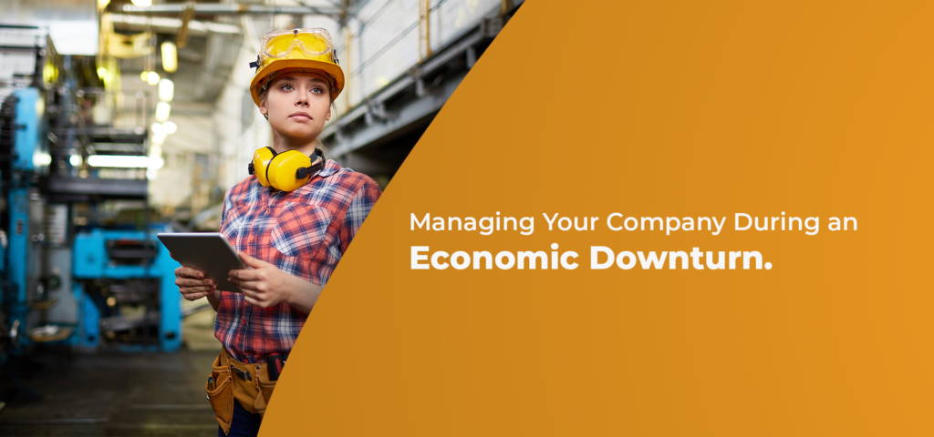 Managing Your Company During An Economic Downturn
