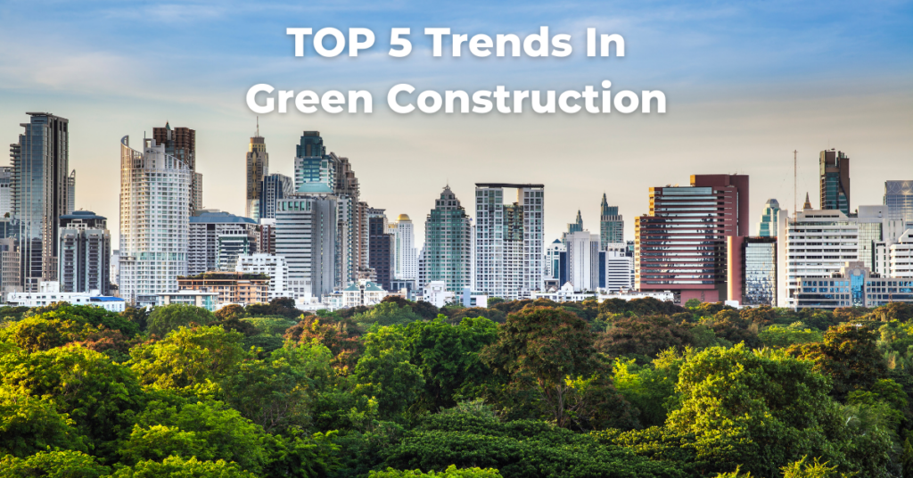 Top 5 Tech Trends Used in Green Construction