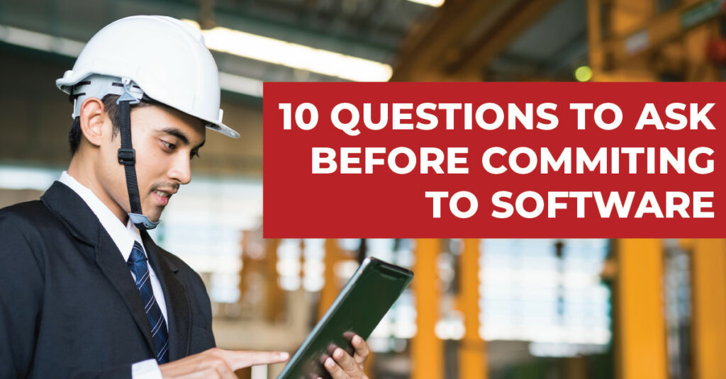 10 Questions to Ask Before Committing to Construction Management Software