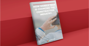 Mobile Technology is Changing Construction... Here's How.