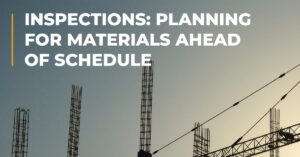 crane on a jobsite with text reading Inspections: planning for materials ahead of schedule