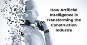 How Artificial Intelligence is Transforming the Construction Industry