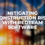Mitigating Construction Risk with RedTeam Software