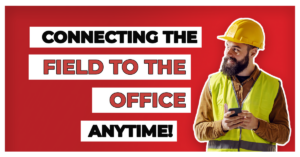 Connecting the field to the office anytime