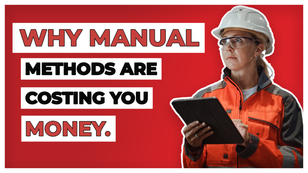 Why Manual Methods Are Costing You Money
